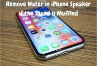 How to Remove Water in iPhone Speaker if the Sound is